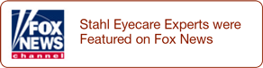 Stahl Eyecare Experts Were Featured On Fox News