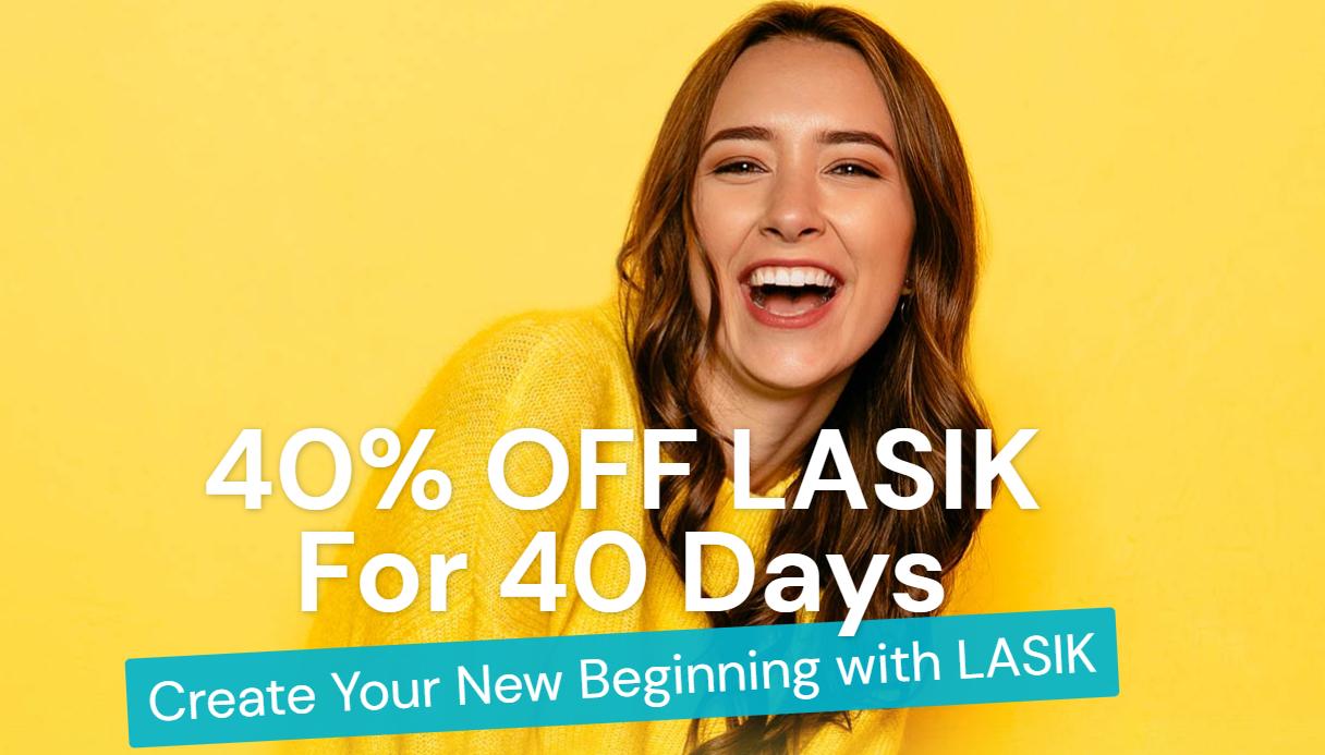 40% off LASIK for 40 Days